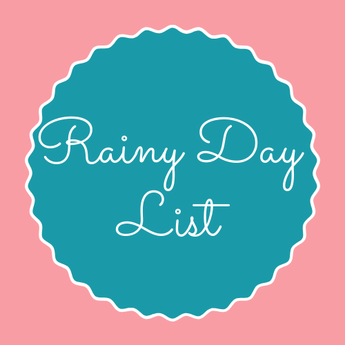 Rainy Day Things to do List