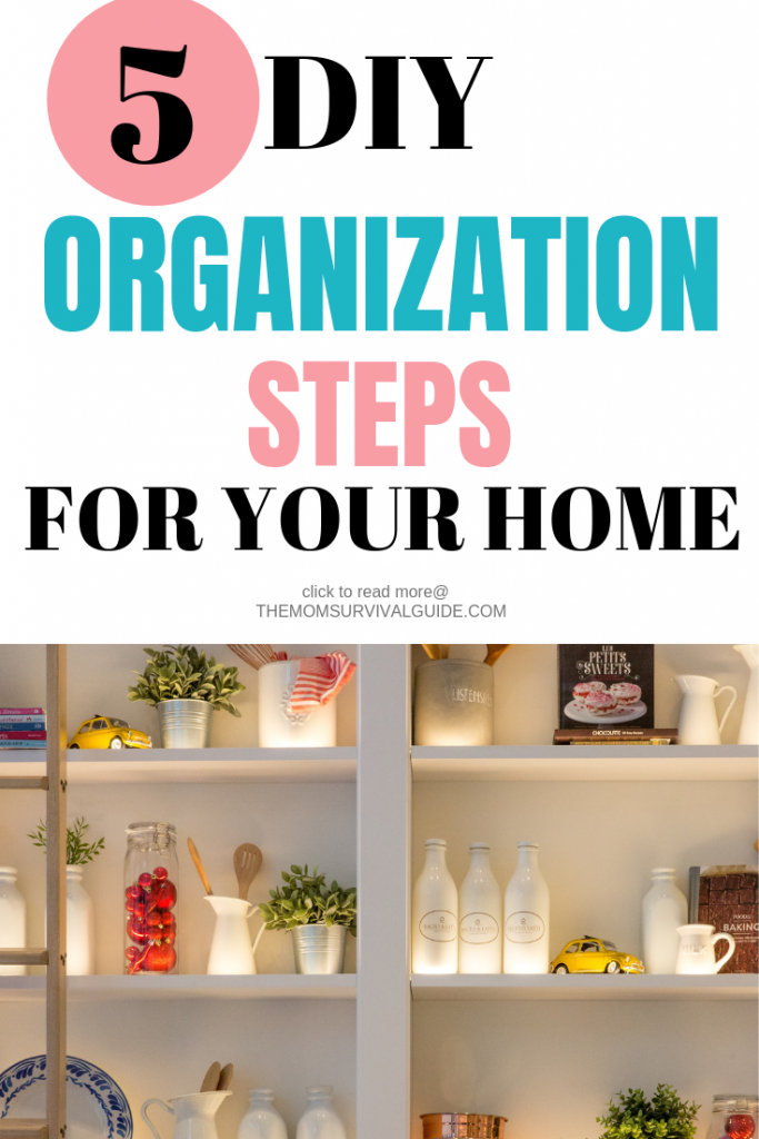 5 DIY Organization Steps for your home that will help you be a successful mom.  #organization #clutterfree #easy #quick #stayathomemom