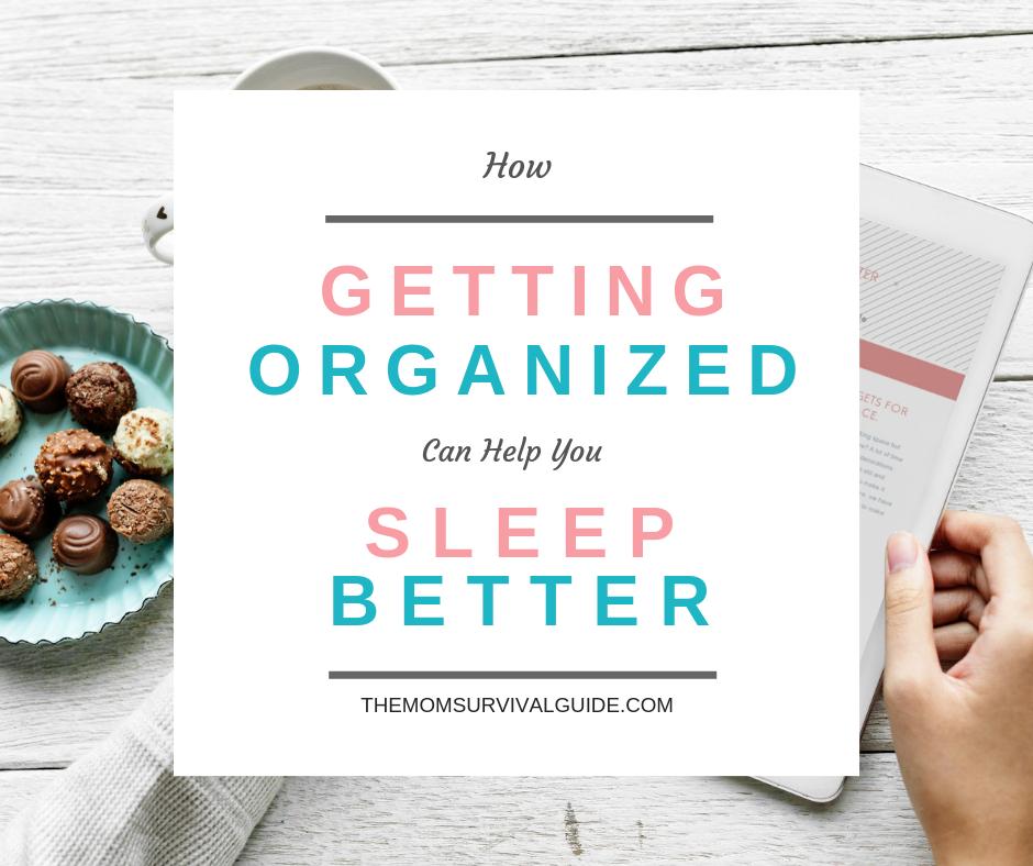 Organize and sleep