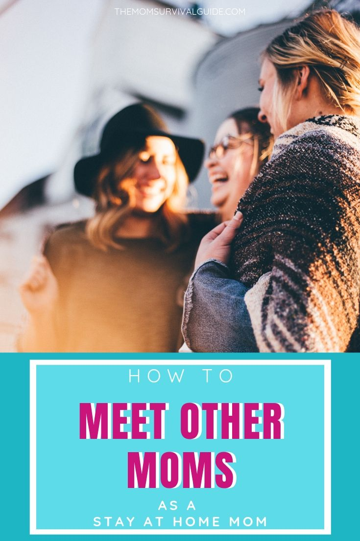 How to meet other moms when you\'re a stay at home mom.  Sometimes it is as simple as putting yourself out there so you can find mom friends in your area.  These tips will help you find your mom tribe in no time.  #momlife #momtribe #friends