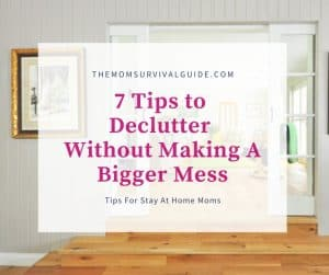 7 tips to declutter without mess