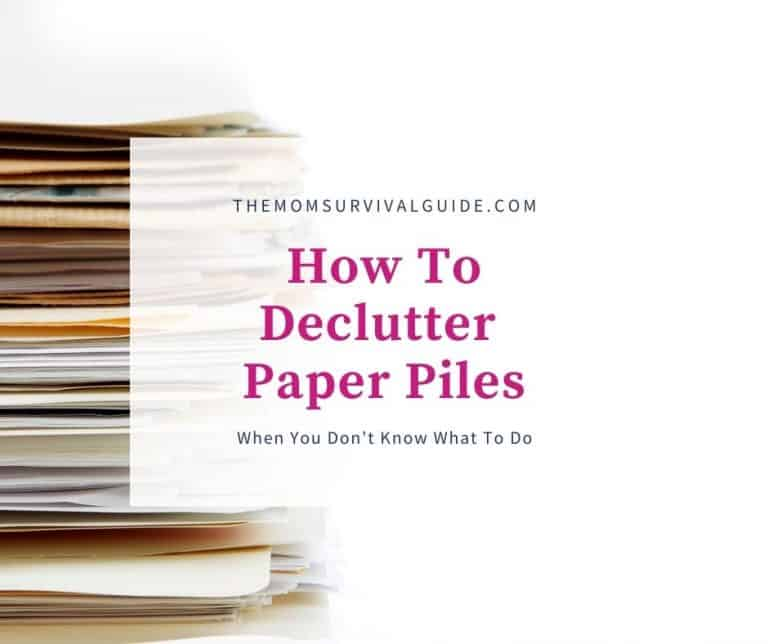 How To Declutter Paper Piles When You Don't Know What To Do