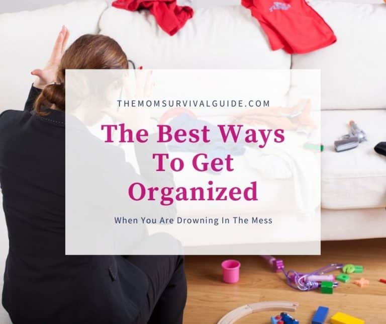 8 Best Ways To Get Organized When You Are Drowning In The Mess