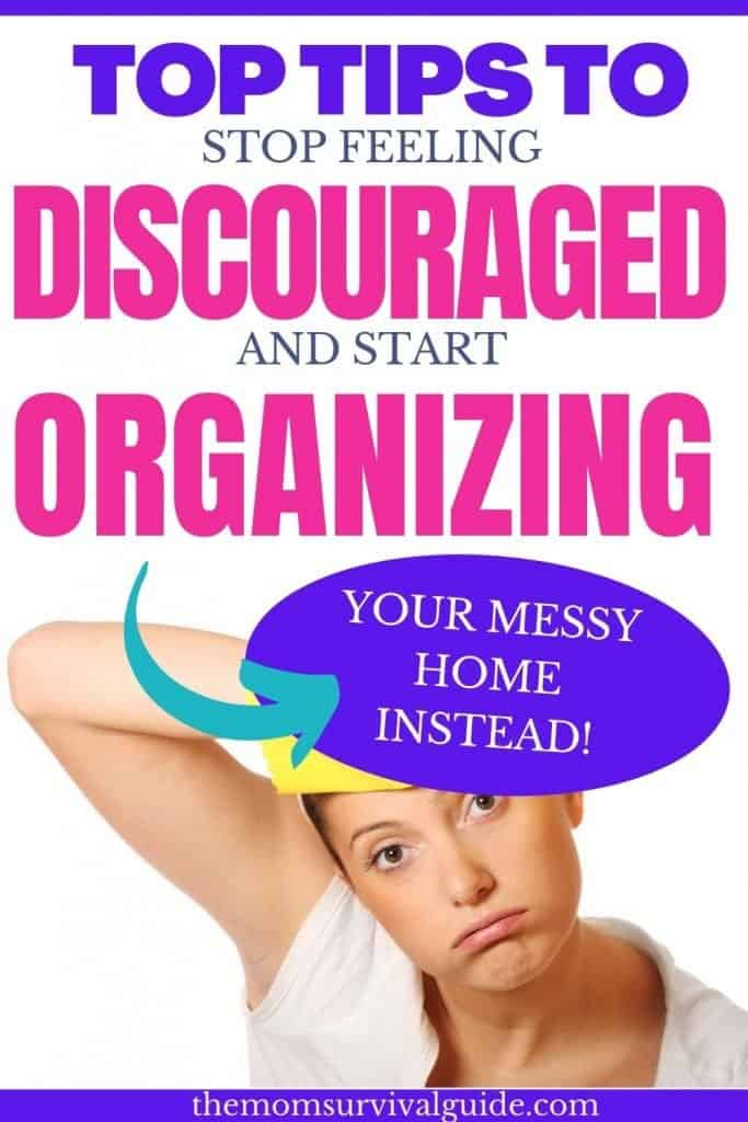 purple and pink writing top tips to stop feeling discouraged adn start organizing and lady with sad face in white shirt